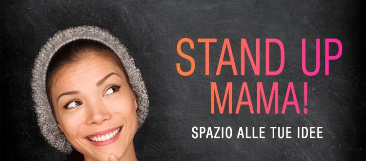 Stand Up Mama! MammacheBlog Autunno 2017